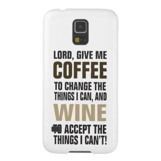 Lord Give Me Coffee and Wine! Galaxy S5 Cover
