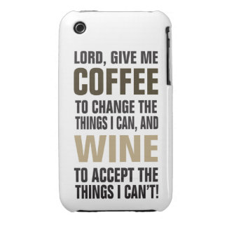 Lord Give Me Coffee and Wine! iPhone 3 Cases