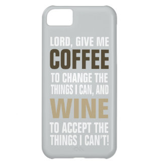 Lord Give Me Coffee and Wine! iPhone 5C Case