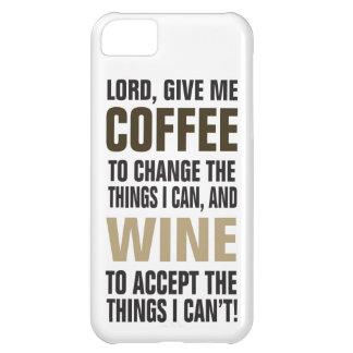 Lord Give Me Coffee and Wine! iPhone 5C Cover