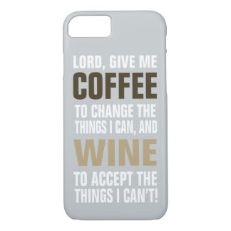 Lord Give Me Coffee and Wine! iPhone 7 Case