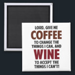 """Lord, Give Me Coffee And Wine Magnet<br><div class=""""desc""""></div>"""