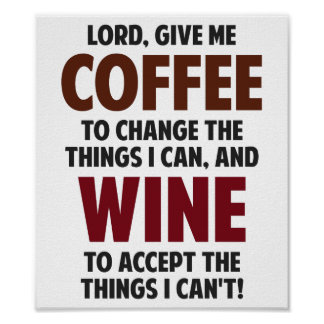 Lord, Give Me Coffee And Wine Poster