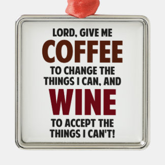 Lord, Give Me Coffee And Wine Square Metal Christmas Ornament
