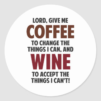 Lord, Give Me Coffee And Wine Classic Round Sticker