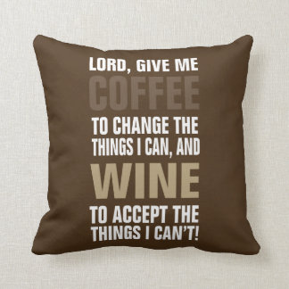 Lord Give Me Coffee and Wine! Throw Pillow