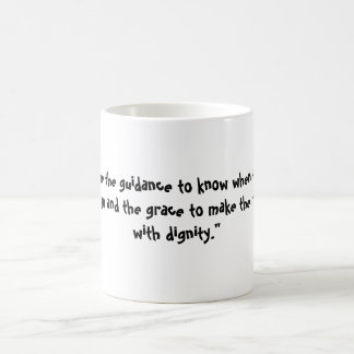 """""""Lord, give me the guidance to know when to hol... Coffee Mug"""
