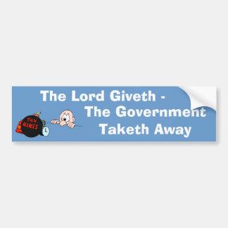 Lord Giveth Government Taketh Bumper Sticker