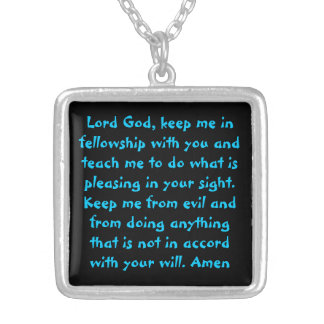 Lord God, keep me in fellowship with you prayer Ne Square Pendant Necklace