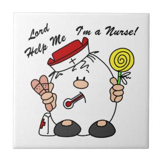 Lord Help Me I'm a Nurse Tile