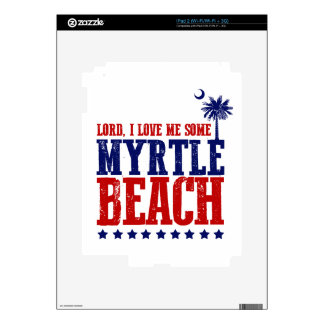 Lord, I Love Me Some Myrtle Beach Decal For iPad 2