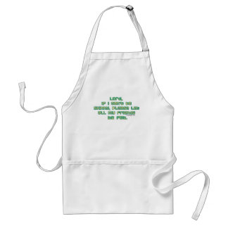 Lord, if I can't be skinny Adult Apron