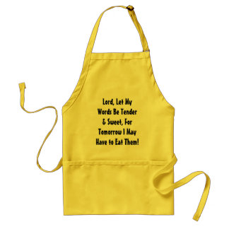 Lord, Let My Words Be Tender & Sweet, For Tomor... Adult Apron