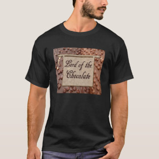 Lord of the Chocolate T-Shirt