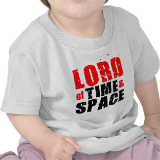 Lord of Time and Space Tshirts