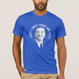 Lordy I hope there are tapes Design - -  T-Shirt