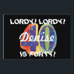 "lordy lordy 40 lawn sign<br><div class=""desc"">lordy lordy 40</div>"