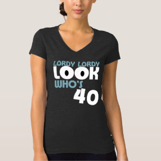 LORDY LORDY LOOK WHO'S 40 Birthday TEE