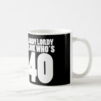 Lordy Lordy look who's 40 Coffee Mug