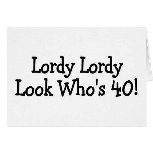 Lordy Lordy mira Whos 40 Tarjeta De Felicitación