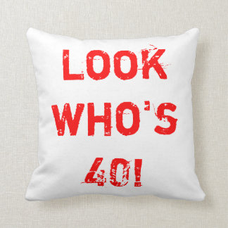¡Lordy, Lordy, mirada que es 40! Almohada del awes