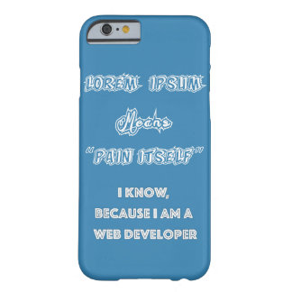 lorem Ipsum Web Designer Barely There iPhone 6 Case