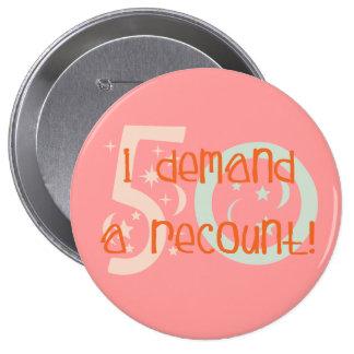 ¡los 50.os regalos de cumpleaños, exijo un recuent pin redondo de 4 pulgadas