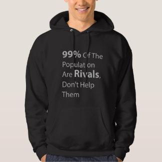 Los 99% de la población son rivales, no les ayudan sudadera