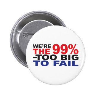 Los 99 - Demasiado grande fallar Pins