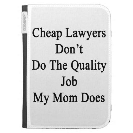 Los abogados baratos no hacen el trabajo de la cal
