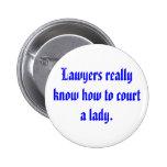 Los abogados conocen realmente cómo a la corte a u pins
