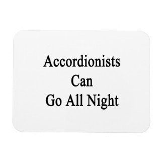 Los acordeonistas pueden ir toda la noche