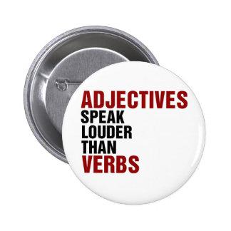 Los adjetivos hablan más ruidosamente que verbos pin redondo de 2 pulgadas