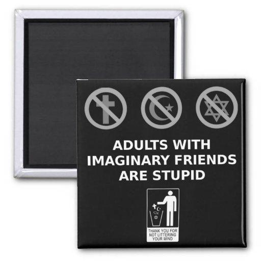 Los adultos con los amigos imaginarios son estúpid imán cuadrado