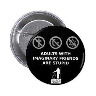 Los adultos con los amigos imaginarios son estúpid pin