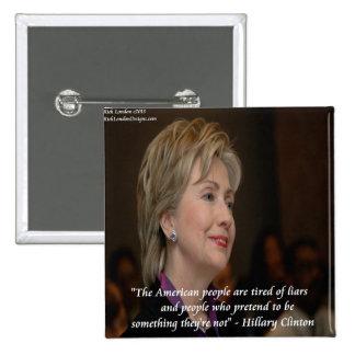 Los americanos de Hillary Clinton son cita cansada Pin Cuadrada 5 Cm