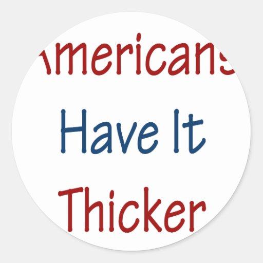 Los americanos lo tienen más densamente pegatina redonda