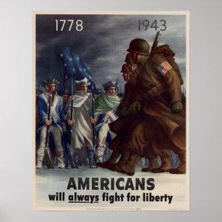 Los americanos lucharán siempre para la libertad póster