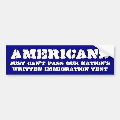 Los americanos no pueden pasar la prueba de la inm pegatina de parachoque