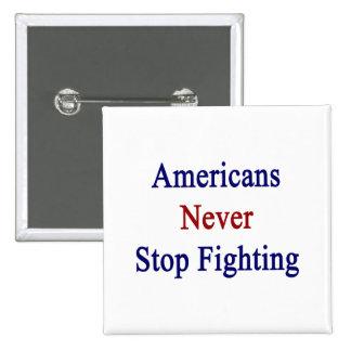 Los americanos nunca paran el luchar pins