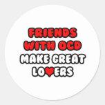 Los amigos con OCD hacen a grandes amantes Etiqueta Redonda