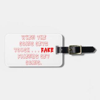 Los amigos falsos no permanecen etiquetas de equipaje