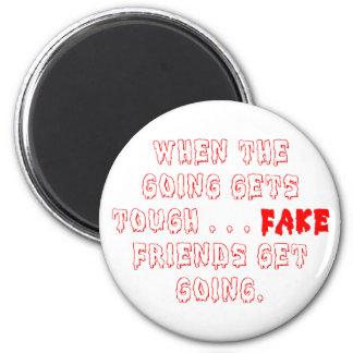 Los amigos falsos no permanecen imán para frigorífico