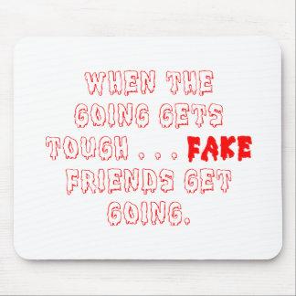 Los amigos falsos no permanecen alfombrilla de raton