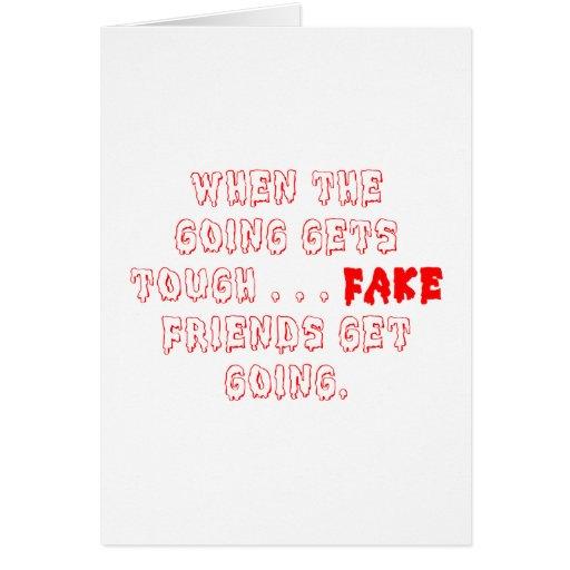 Los amigos falsos no permanecen tarjetas