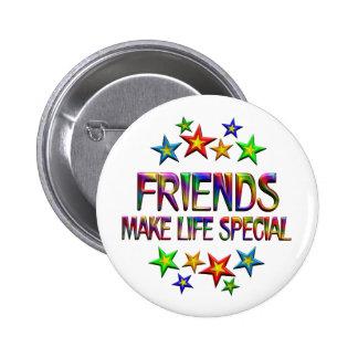 Los amigos hacen el Special de la vida Pin Redondo De 2 Pulgadas