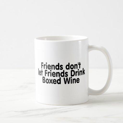 Los amigos no dejan a amigos beber el vino taza
