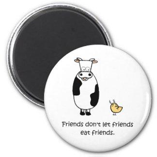 Los amigos no dejan a amigos comer a amigos imán redondo 5 cm