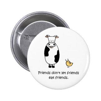 Los amigos no dejan a amigos comer a amigos pin redondo de 2 pulgadas