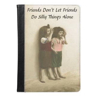 Los amigos no dejan a amigos hacen cosas tontas